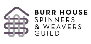 BURR HOUSE Spinners & Weavers Guild